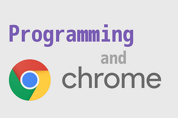 Programming and Chrome(プログラミングとクローム)